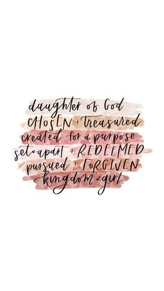 daughter of God. Bible Verses Quotes, Jesus Quotes, Faith Quotes, Words Quotes, Scriptures, Sayings, The Words, Cool Words, Motivational Quotes For Women