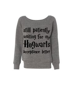 Hogwarts Acceptance Letter Still Waiting Wideneck Slouchy Sweatshirt Triblend White Harry Potter Hogwarts Hermione Grey Cute Funny Fashion on Etsy, $27.99
