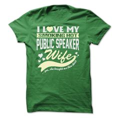 I LOVE MY SMOKING HOT Public speaker WIFE T Shirt, Hoodie, Sweatshirt