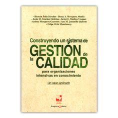 Construyendo un sistema de gestión de la calidad para organizaciones intensivas en conocimiento – Varios – Universidad del Valle www.librosyeditores.com Editores y distribuidores.