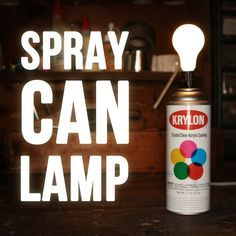 Spray Paint Can Lamp #lighting #upcycle #reuse