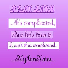 #realtalk ...it's complicated...