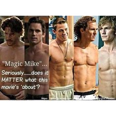Magic Mike I have got to go see this!!!
