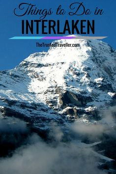 Things to Do in Interlaken, Switzerland - The Trusted Traveller