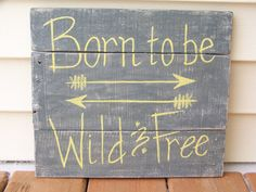 Born to be Wild & Free wood sign. Nursery decor. by GrayKeyDesigns