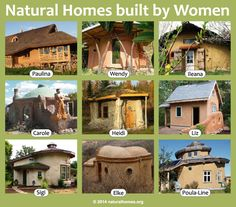 Nine natural homes built by inspirational women. You can see each of them and follow links to their websites at www.naturalhomes.org/natural-building-women.htm