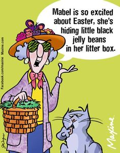 Mabel is so excited about Easter, she's hiding little black jelly beans in her litter box.