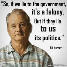 I Pinned This To This Board Because, While Bill Murray IS A Democrat, This Quote Contradicts The Traditional-Liberal Mentality.