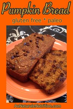 Pumpkin Bread! (with optional chocolate chips) Whole-food ingredients, grain free, gluten free, low-carb. And SUPER delicious!! By Jenny at www.AuNaturaleNutrition.com