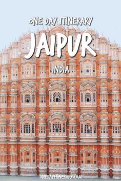 Jaipur One Day Itinerary - Top things to do in Jaipur, India