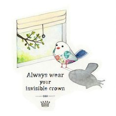 Motivational Quotes : QUOTATION – Image : Quotes Of the day – Description Inspirational art, Inspiring quote, Always wear your invisible crown, positive self esteem quote Sharing is Power – Don't forget to share this quote ! Great Quotes, Quotes To Live By, Inspirational Quotes, Fabulous Quotes, Cutest Quotes, Motivational Quotes, Awesome Quotes, Daily Quotes, Life Quotes