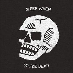 #quote #sleep #dead #skull
