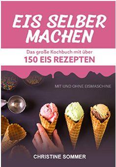 Kindle, Kochbuch, Eiswaffeln, Veganes Eis, Frozen Yoghurt Sorbet, Kindle, Muffin, Breakfast, Food, Ice Cream Making Machine, Ice Cream Recipes, Cooking, Food Food