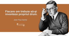"""Fiecare om trebuie să-şi inventeze propriul drum."" Jean Paul Sartre Jean Paul Sartre Quotes, Self Confidence, Spiritual Quotes, Inspirational Quotes, Motivational, Famous Quotes, Motto, Things To Think About, Feelings"