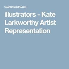 illustrators - Kate Larkworthy Artist Representation Illustrators, The Creator, Artist, Artists, Illustrator, Amen