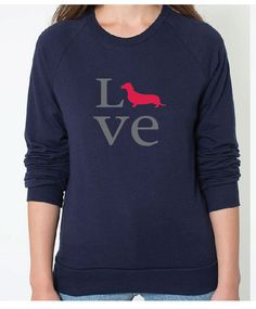 Dachshund Love sweatshirt. Made in USA.