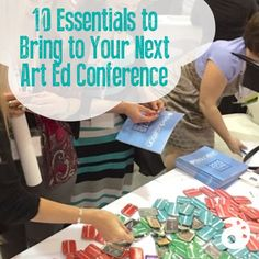 10 Essentials to Bring to Your Next Art Ed Conference