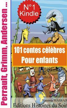 101 contes célèbres pour enfants (Charles Perrault, Contes de Grimm, Contes d'Andersen ...) (French Edition) by Vanessa Massad. $4.66. Publisher: Editions Histoires du Soir (May 21, 2012). 1299 pages