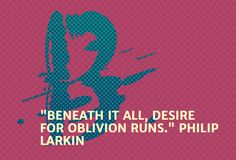 """Beneath it all, desire for oblivion runs"" Philip Larkin Philip Larkin, Old Hospital, Oblivion, Poems, Thoughts, Tattoo, Sayings, My Love, Quotes"