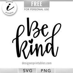 be kind svg, free svg, free svg cut file, free be kind svg, Cricut Vinyl, Svg Files For Cricut, Vinyl Decals, Girl Boss Quotes, Free Svg Cut Files, Silhouette Cameo Projects, Cricut Creations, New Hobbies, Svg Cuts