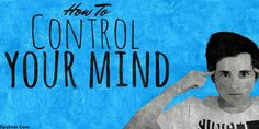 Top 5 Effective Ways to Take Control Over Your Mind