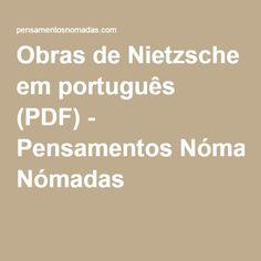 Obras de Nietzsche em português (PDF) - Pensamentos Nómadas