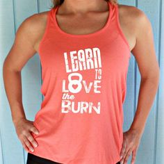 e783031cf5 Learn to Love the Burn! Womens Motivational Workout Tank Top. Fitness  Motivation. Workout Clothing. Camiseta Regata ...