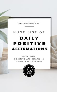 Huge List of Positive Affirmations - Over 530 Daily Positive Affirmations to Keep You Motivated!