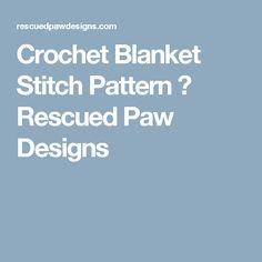 Crochet Blanket Stitch Pattern ⋆ Rescued Paw Designs