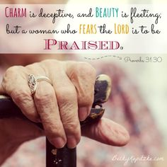 31 Days of Mom Memes: Charm is deceptive and beauty is fleeting; but a woman who fears the LORD is to be praised. Proverbs 31:30, from Time Out with Becky Kopitzke - Christian encouragement for women.