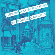 Lisbon Illustrations by Roque Gameiro board cover Lisbon, Illustrations, Cover, Board, Illustration, Blankets, Sign, Planks, Illustrators