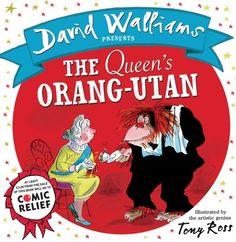 David Walliams takes the 'easy way out' and writes The Queen's Orangutan for Red Nose Day 2015
