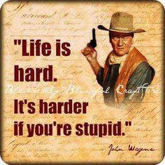 ~ John Wayne ~love this saying