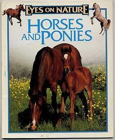 Horses and Ponies (Eyes on Nature) by Donald Olson