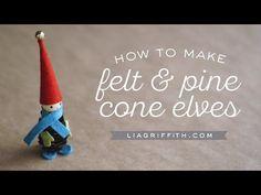 Felt and Pine Cone Elves - Lia Griffith