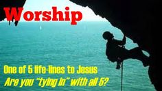 Genuine worship brings us speedily into close communion with our Source of love and strength. http://forerunners4him.org/new-life-through-rebirth/the-big-five/your-lifeline-to-jesus-worship