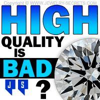 ►► HIGH QUALITY DIAMONDS ARE BAD! ►► Jewelry Secrets