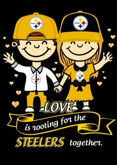 PITTSBURGH STEELERS~ LOVE STEELERS TOGETHER