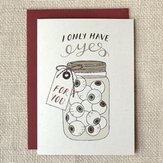 """""""I Only Have Eyes For You"""" Card"""