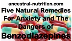 Five Natural Remedies For Anxiety and The Dangers of Benzodiazepines