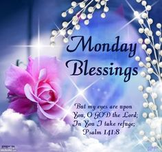 Monday Blessing,Psalm 141:8