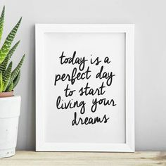 Today is a Perfect Day to Start Living Your Dreams http://www.notonthehighstreet.com/themotivatedtype/product/today-is-a-perfect-day-typography-print @notonthehighst #notonthehighstreet