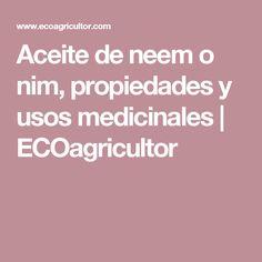 Aceite de neem o nim, propiedades y usos medicinales   ECOagricultor