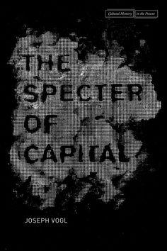 Specter of Capital by Joseph Vogl; design by Anne Jordan (Stamford University Press / October 2014)