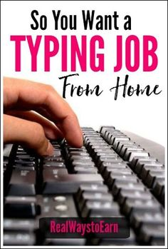 """So you want a """"typing job"""" from home. It seems everyone does because it sounds easy. After all, if you can type, you can do the work, right? Here are some tips and resources to help you find a typing job."""