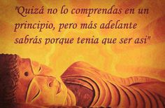 Quizá no lo comprendas. Spiritual Words, Spiritual Messages, Buda Quotes, Coaching, General Quotes, Buddhist Quotes, The Ugly Truth, Magic Words, Pretty Quotes