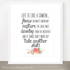 Life Is Like A Camera Print <3