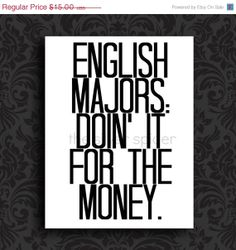 sale // English Majors Doin' It For The Money  by TheSilverSpider, $13.50
