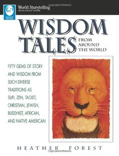Wisdom Tales from Around the World (World Storytelling from August House) by Heather Forest http://www.amazon.com/dp/0874834791/ref=cm_sw_r_pi_dp_i8O8ub042SR9T