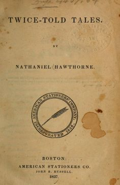Twice Told Tales // collection of short stories by Nathaniel Hawthorne